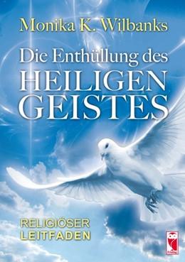 Abbildung von Wilbanks | Die Enthüllung des Heiligen Geistes | 2013 | Religiöser Leitfaden