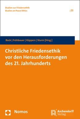 Abbildung von Bock / Frühbauer / Küppers / Sturm   Christliche Friedensethik vor den Herausforderungen des 21. Jahrhunderts   2015   51