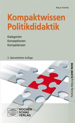 Abbildung von Kremb   Kompaktwissen Politikdidaktik   3., aktualisierte Auflage 2014   2014