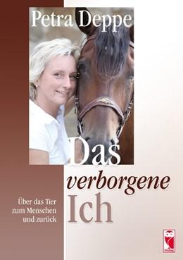 Abbildung von Deppe   Das verborgene Ich   1. Auflage   2013   beck-shop.de