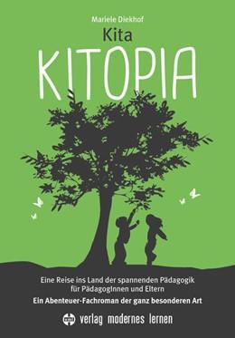 Abbildung von Diekhof | Kita KITOPIA | unveränderte Neuauflage | 2015 | Eine Reise ins Land der spanne...