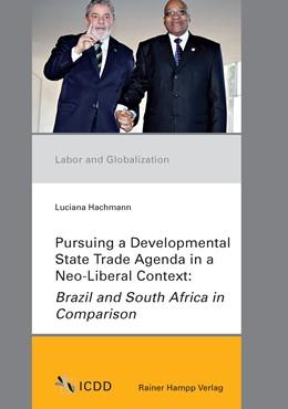 Abbildung von Hachmann | Pursuing a Developmental State Trade Agenda in a Neo-Liberal Context | 1. Auflage | 2015 | beck-shop.de