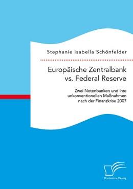Abbildung von Schönfelder | Europäische Zentralbank vs. Federal Reserve: Zwei Notenbanken und ihre unkonventionellen Maßnahmen nach der Finanzkrise 2007 | Erstauflage | 2015