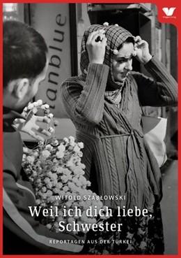 Abbildung von Szablowski / Çaliskan   Weil ich dich liebe, Schwester   1. Auflage   2015   beck-shop.de