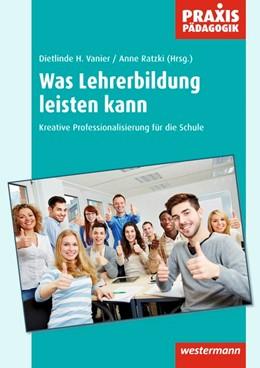 Abbildung von Ratzki / Vanier | Was Lehrerbildung leisten kann | 1. Auflage | 2015 | beck-shop.de