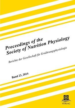 Abbildung von Gesellschaft für Ernährungsphysiologie | Proceedings of the Society of Nutrition Physiology Band 23 | 2014 | Berichte der Gesellschaft für ...