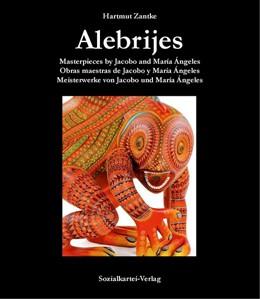 Abbildung von Zantke   Alebrijes - Band III   2015   Masterpieces by Jacobo and Mar...