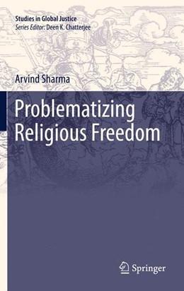 Abbildung von Sharma | Problematizing Religious Freedom | 1. Auflage | 2011 | beck-shop.de