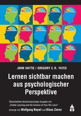 Abbildung von Hattie / Yates | Lernen sichtbar machen aus psychologischer Perspektive | 1. Auflage | 2015 | beck-shop.de