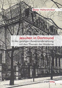 Abbildung von Höltershinken | Jesuiten in Dortmund | 2015 | In der geistigen Auseinanderse...