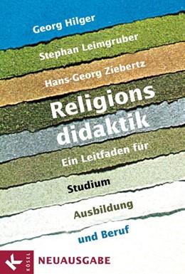 Abbildung von Hilger / Leimgruber / Ziebertz | Religionsdidaktik | Neuauflage | 2010 | Ein Leitfaden für Studium, Aus...