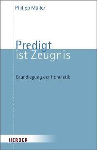 Predigt ist Zeugnis | Müller, 2007 | Buch (Cover)