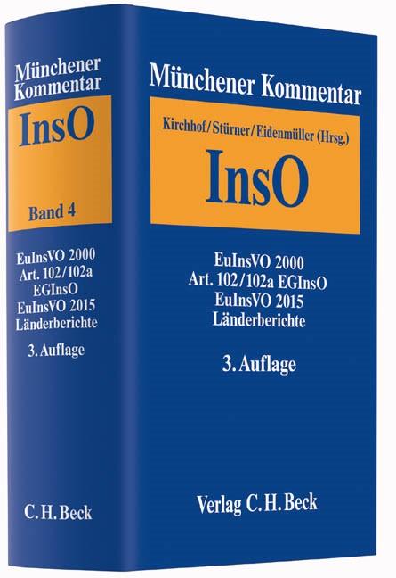 Münchener Kommentar zur Insolvenzordnung: InsO • Band 4: EuInsVO 2000, Art. 102 und 102a EGInsO, EuInsVO 2015, Länderberichte | 3. Auflage, 2016 | Buch (Cover)