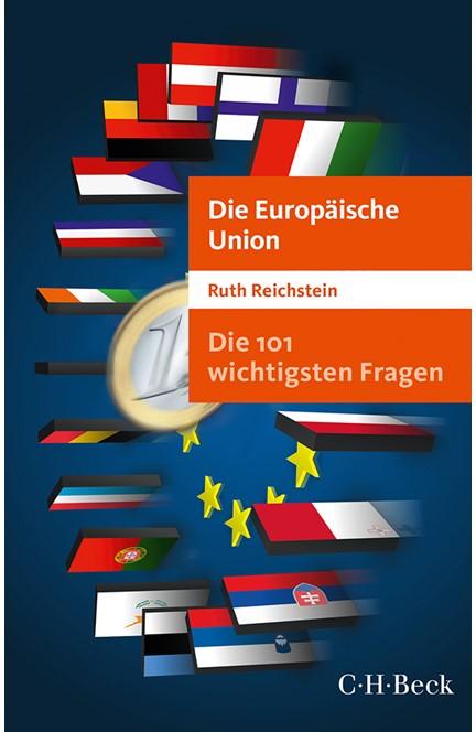 Cover: Ruth Reichstein, Die 101 wichtigsten Fragen - Die Europäische Union