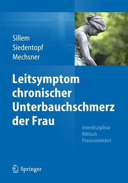 Abbildung von Sillem / Siedentopf   Leitsymptom chronischer Unterbauchschmerz der Frau   1. Auflage   2015   beck-shop.de