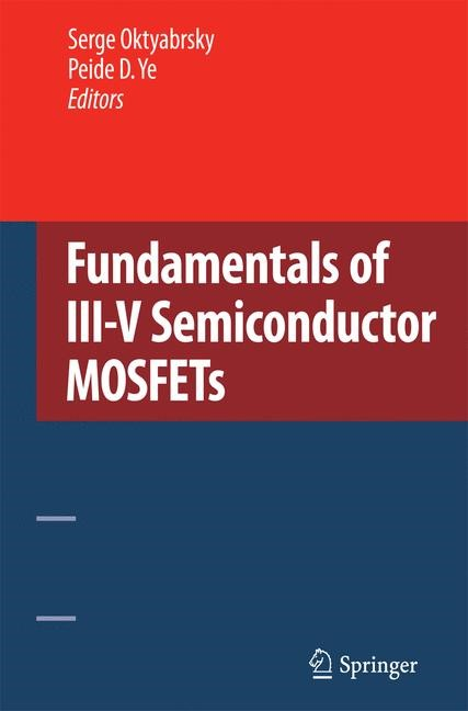 Fundamentals of III-V Semiconductor MOSFETs | Oktyabrsky / Ye | 2010, 2014 | Buch (Cover)