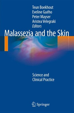 Abbildung von Boekhout / Guého-Kellermann / Mayser / Velegraki | Malassezia and the Skin | 2010 | 2014 | Science and Clinical Practice