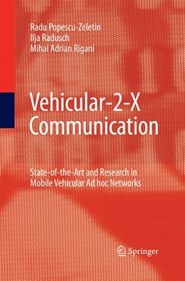 Abbildung von Popescu-Zeletin / Radusch / Rigani | Vehicular-2-X Communication | 2010 | 2014 | State-of-the-Art and Research ...
