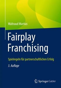 Abbildung von Martius | Fairplay Franchising | 3. Auflage | 2015 | Spielregeln für partnerschaftl...