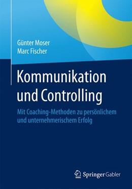 Abbildung von Moser / Fischer | Kommunikation und Controlling | 2015 | 2015 | Mit Coaching-Methoden zu persö...
