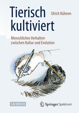 Abbildung von Kühnen | Tierisch kultiviert - Menschliches Verhalten zwischen Kultur und Evolution | 2015 | 2015