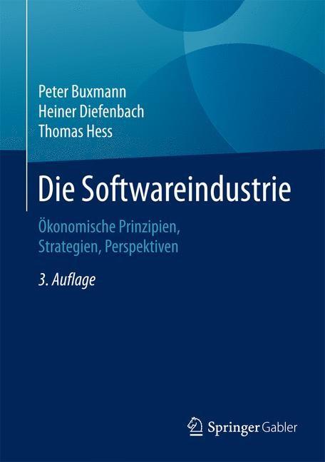 Die Softwareindustrie | Buxmann / Diefenbach / Hess | 3., vollständig überarbeitete und erweiterte Auflage, 2015 | Buch (Cover)