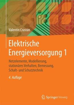 Abbildung von Crastan | Elektrische Energieversorgung 1 | 4. Auflage | 2015 | beck-shop.de
