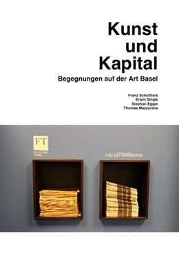 Abbildung von Posthofen | Kunst und Kapital. Begegnungen auf der Art Basel | 2015