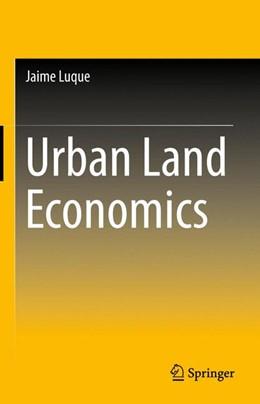 Abbildung von Luque | Urban Land Economics | 1. Auflage | 2015 | beck-shop.de