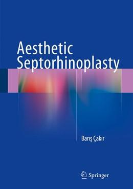 Abbildung von Çakir   Aesthetic Septorhinoplasty   1st ed. 2016   2015