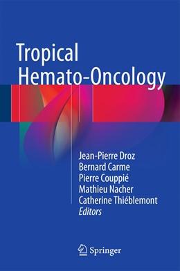 Abbildung von Droz / Carme / Couppié / Nacher / Thiéblemont | Tropical Hemato-Oncology | 1st ed. 2015 | 2015