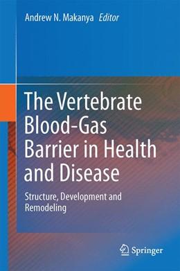 Abbildung von Makanya | The Vertebrate Blood-Gas Barrier in Health and Disease | 1st ed. 2015 | 2015 | Structure, Development and Rem...