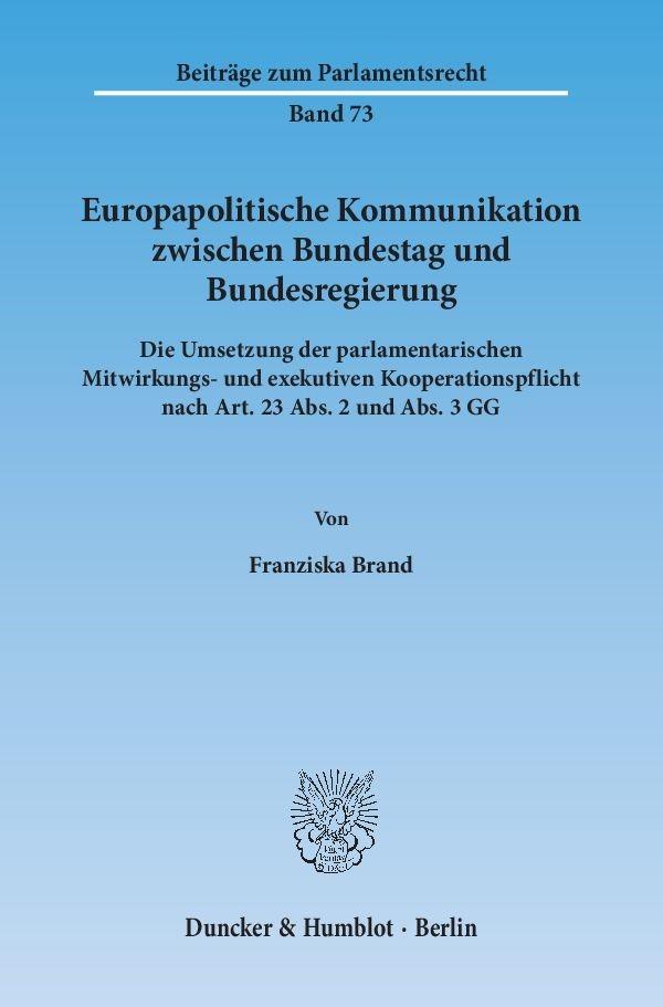Europapolitische Kommunikation zwischen Bundestag und Bundesregierung. | Brand, 2015 | Buch (Cover)
