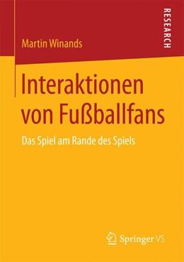 Abbildung von Winands | Interaktionen von Fußballfans | 2015 | 2015 | Das Spiel am Rande des Spiels