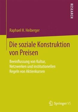 Abbildung von Heiberger | Die soziale Konstruktion von Preisen | 1. Auflage | 2015 | beck-shop.de