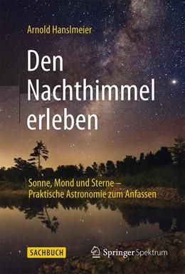 Abbildung von Hanslmeier   Den Nachthimmel erleben   2015   2015   Sonne, Mond und Sterne – Prakt...