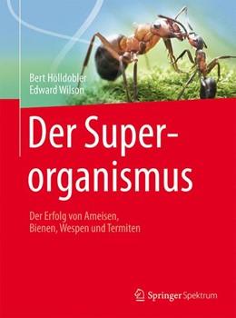 Abbildung von Hölldobler / Wilson | Der Superorganismus | 2010. Nachdruck 2015 | 2015 | Der Erfolg von Ameisen, Bienen...