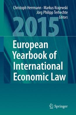 Abbildung von Herrmann / Krajewski / Terhechte | European Yearbook of International Economic Law 2015 | 1st ed. 2015 | 2015