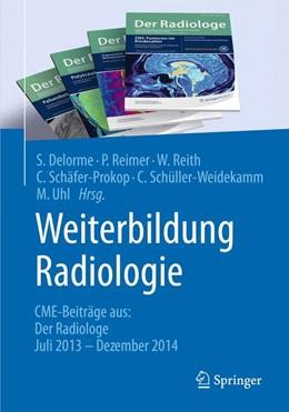 Abbildung von Delorme / Reimer | Weiterbildung Radiologie | 1. Auflage | 2015 | beck-shop.de