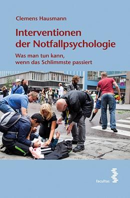 Abbildung von Hausmann | Interventionen der Notfallpsychologie | 1. Auflage | 2016 | beck-shop.de