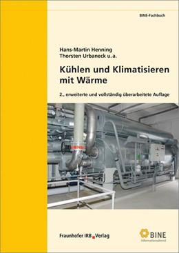Abbildung von Henning / Urbaneck / Morgenstern   Kühlen und Klimatisieren mit Wärme.   2015