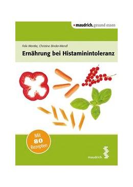 Abbildung von Wantke / Binder-Mendl | Ernährung bei Histaminintoleranz | 1. Auflage | 2015 | beck-shop.de