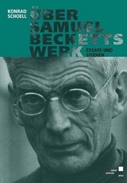 Abbildung von Schoell | Über Samuel Becketts Werk | 2008 | Essays und Studien