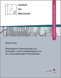 Abbildung von Krebs | Rheologische Untersuchungen zur Temperatur- und Druckabhängigkeit von ein- und zweiphasigen Thermoplasten | 2011