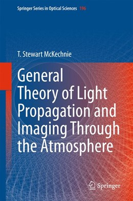 Abbildung von McKechnie | General Theory of Light Propagation and Imaging Through the Atmosphere | 1st ed. 2016 | 2015 | 196
