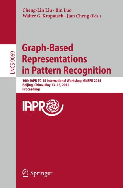 Graph-Based Representations in Pattern Recognition | Liu / Luo / Kropatsch / Cheng | 2015, 2015 | Buch (Cover)