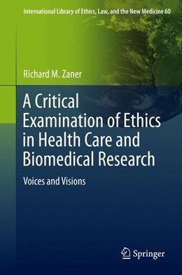 Abbildung von Zaner | A Critical Examination of Ethics in Health Care and Biomedical Research | 2015 | 2015 | Voices and Visions | 60
