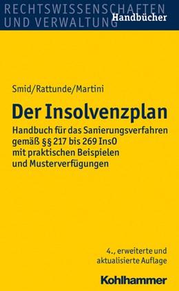 Abbildung von Smid / Rattunde / Martini | Der Insolvenzplan | 4., erweiterte und aktualisierte Auflage | 2015 | Handbuch für das Sanierungsver...
