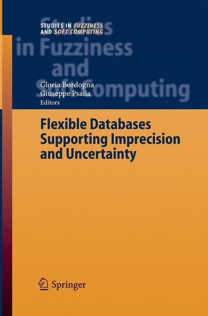 Flexible Databases Supporting Imprecision and Uncertainty | Bordogna / Psaila | 2006, 2014 | Buch (Cover)