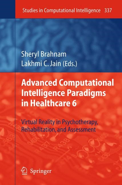 Advanced Computational Intelligence Paradigms in Healthcare 6 | Brahnam / Jain | 2011, 2014 | Buch (Cover)